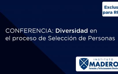 Conferencia Abierta: Diversidad en el Proceso de Selección de Personas